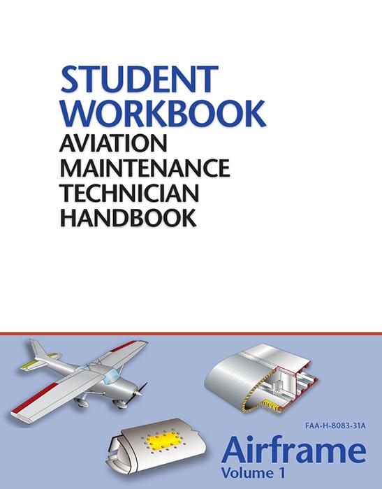 FAA AMT Handbook - Airframe Vol.1 Workbook