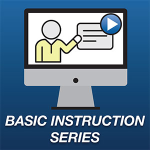 Basic Instruction Series of Courses